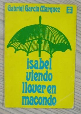 ISABEL VIENDO LLOVER EN MACONDO: GABRIEL GARCÍA MÁRQUEZ