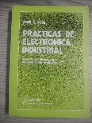 PRÁCTICAS DE ELECTRÓNICA INDUSTRIAL . MANUAL DE: PAUL B. ZBAR