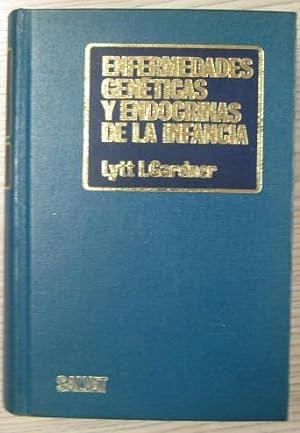 ENFERMEDADES GENÉTICAS Y ENDOCRINAS DE LA INFANCIA: LYTT I. GARDNER