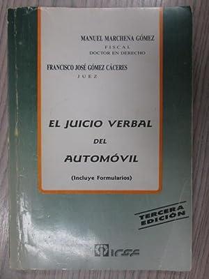 EL JUICIO VERBAL DEL AUTOMÓVIL: MANUEL MARCHENA GÓMEZ,