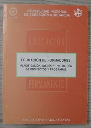 FORMACIÓN DE FORMADORES. PLANIFICACIÓN: DISEÑO Y EVALUACIÓN: EMILIO LÓPEZ-BARAJAS ZAYAS