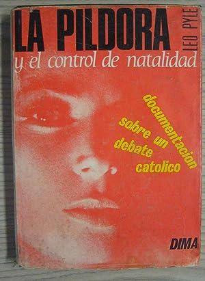 LA PILDORA Y EL CONTROL DE NATALIDAD.: LEO PYLE