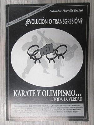 KARATE Y OLIMPISMO.TODA LA VERDAD. ¿EVOLUCIÓN O TRANSGRESIÓN?: SALVADOR ...