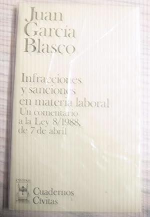 INFRACCIONES Y SANCIONES EN MATERIA LABORAL. UN: JUAN GARCÍA BLASCO