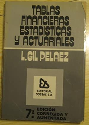 TABLAS FINANCIERAS, ESTADÍSTICAS Y ACTUARIALES: LORENZO GIL PELAEZ