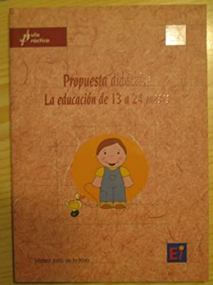 PROPUESTA DIDÁCTICA. LA EDUCACIÓN DE 13 A: MARISOL JUSTO DE