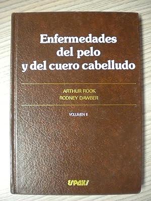 ENFERMEDADES DEL PELO Y DEL CUERO CABELLUDO. VOLUMEN II: ARTHUR ROOK, RODNEY DAWBER