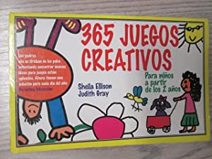 365 JUEGOS CREATIVOS. Para niños a partir de los 21 años. Lios: SHEILA ELLISON, JUDITH GRAY