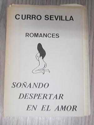 ROMANCES. Soñando despertar en el amor: CURRO SEVILLA