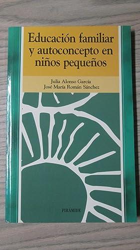 EDUCACIÓN FAMILIAR Y AUTOCONCEPTO EN NIÑOS PEQUEÑOS: JULIA ALONSO GARCÍA.