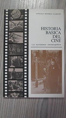 HISTORIA BÁSICA DEL CINE. Los movimientos cinematográficos: GONZALO MUINELO ALARCÓN