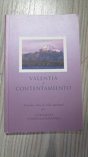 VALENTÍA Y CONTENTAMIENTO – Charlas sobre la vida espiritual: GURUMAYI CHIDVILASANANDA