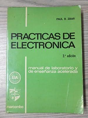 PRÁCTICAS DE ELECTRÓNICA. Manual de Laboratorio y: PAUL B. ZBAR