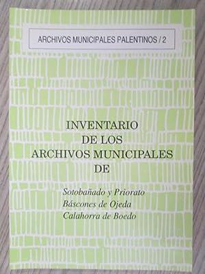 INVENTARIO DE LOS ARCHIVOS MUNICIPALES DE: Sotobañado