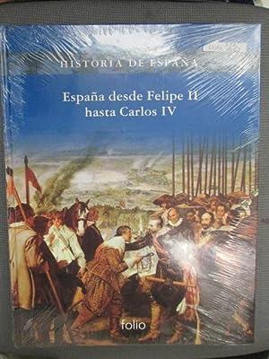 HISTORIA DE ESPAÑA. España desde Felipe II: FERNÁNDEZ ÁLVAREZ, MANUEL