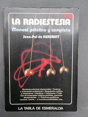 LA RADIESTESIA. Manual práctico y completo. Nociones: JEAN-POL DE KERSAINT