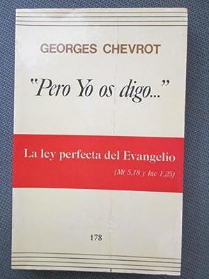 PERO YO OS DIGO. La ley perfecta: GEORGES CHEVROT