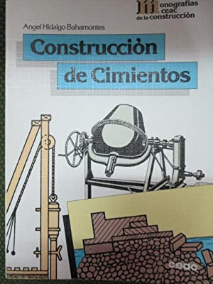 CONSTRUCCIÓN DE CIMIENTOS: ANGEL HIDALGO BAHAMONTES