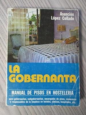 LA GOBERNANTA. Manual de pisos para gobernantas,: ASUNCIÓN LÓPEZ COLLADO