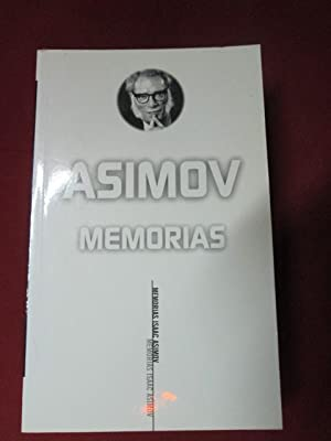 ASIMOV. MEMORIAS: ISAAC ASIMOV