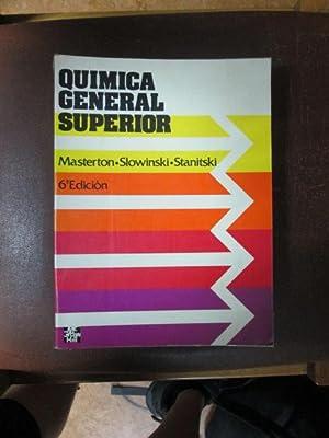 QUIMICA GENERAL SUPERIOR: MASTERTON, SLOWINSKI, STANITSKI