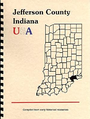 History of Jefferson County Indiana; Biographical and