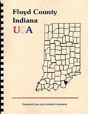 History of Floyd County Indiana; Biographical and