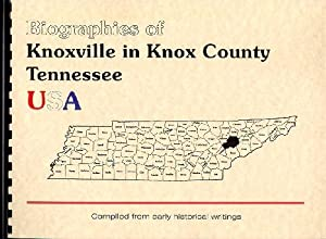Biographies of Knox County Tennessee; History of