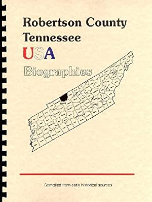 Biographies of Robertson County Tennessee; History of