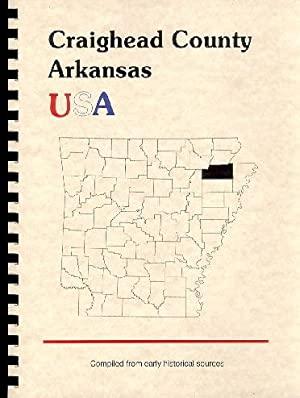 History of Craighead County Arkansas; Biographical and: Goodspeed