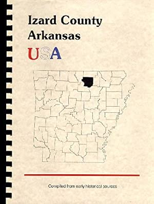 History of Izard County Arkansas; Biographical and: Goodspeed