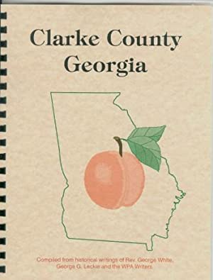 Historical Collections of Georgia/ History of Clarke: Rev. George White