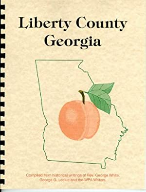Historical Collections of Georgia; History of Liberty: Rev. George White