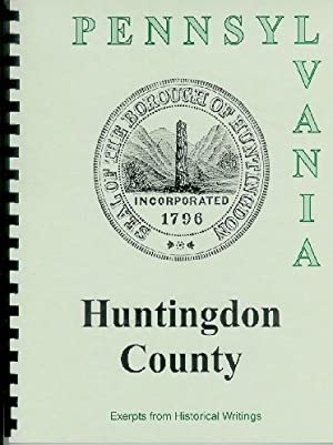 History of Huntington County Pennsylvania/ An Illustrated: William Egle