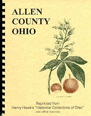 Historical Collections of Ohio/ History of Allen: Henry Howe