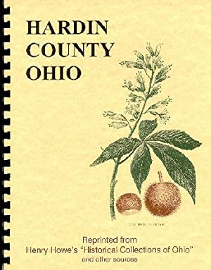 Historical Collections of Ohio/ History of Hardin: Henry Howe