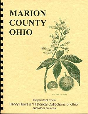 Historical Collections of Ohio/ History of Marion: Henry Howe