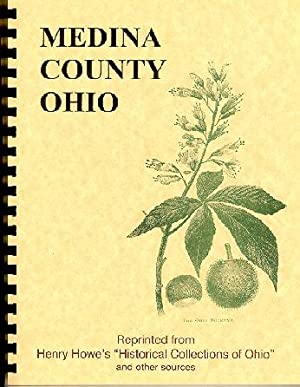 Historical Collections of Ohio/ History of Medina: Henry Howe