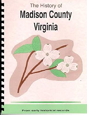A History of Madison County Virginia: Claude Lindsay Yowell