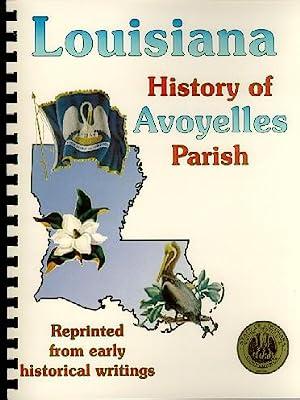 History of Avoyelles Parish Louisiana; Biographical and