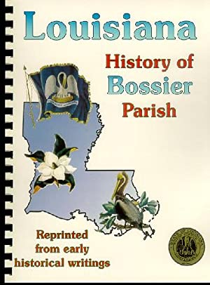 History of Bossier Parish Louisiana; Biographical and