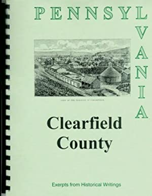 History of Clearfield County Pennsylvania; Compiled from: William Egle