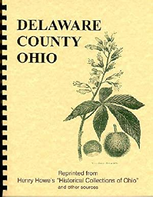 Historical Collections of Ohio/ History of Delaware: Henry Howe