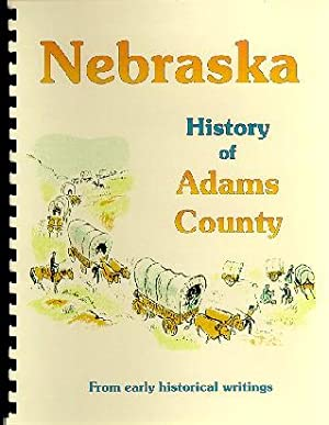 History of Adams County Nebraska / History
