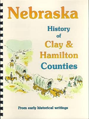 History of Hamilton and Clay Counties Nebraska