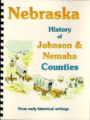 History of Johnson and Nemaha Counties Nebraska