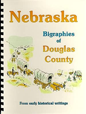 Biographies of Douglas County Nebraska / History
