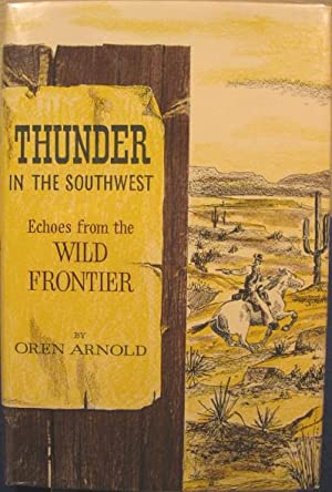 Thunder In the Southwest, Echoes from the Wild Frontier: Arnold, Oren