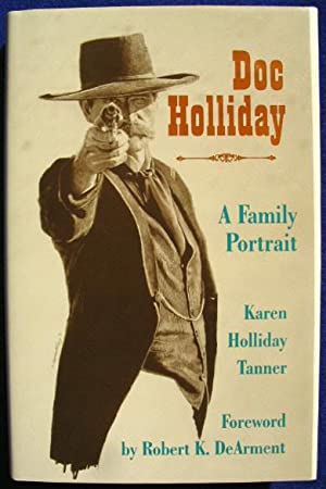 Doc Holliday, A Family Portrait: Tanner, Karen Holliday