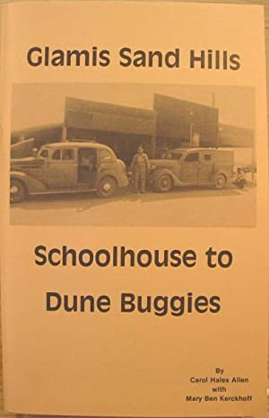 Glamis Sand Hills, Schoolhouse to Dune Buggies: Allen, Carol Hales